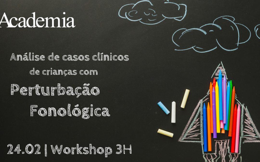 Workshop  | Análise de Casos Clínicos de Crianças Com Perturbação Fonológica